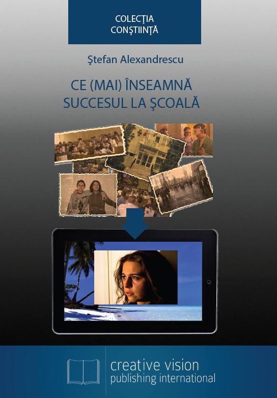 Ce mai înseamnă succesul la şcoală de Ştefan Alexandrescu